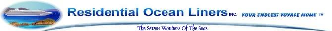 Residential Ocean Liners, Your Endless Voyage Home, Ocean Liner Luxury Homes, Exclusive Residences, Luxury Estates, Penthouses, Estate Living Quarters, Cruise Resort Vacation Clubs Suites, Cabins, Staterooms, Fractional Ownership, Vacation Home Ownership, More than Vacations Cruises and Travel, The Best Place to Live, Retire, and enjoy a Life of luxury travel, living aboard or vacationing onboard one of The Seven Wonders of The Seas Ocean Liner Resorts, The Ultimate Residence at Sea.